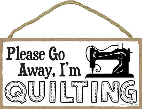 Quilt Gift Please Go Away Im Quilting