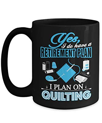 Quilting Coffee Mug, Fun Gift for Quilters