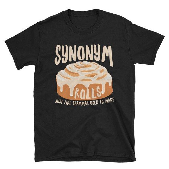 Gifts for English Teachers 10 - Synonym Rolls T Shirt