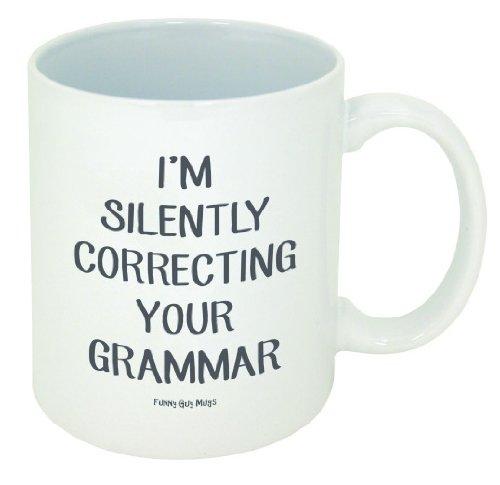 Gifts for English Teachers 6 - I'm Silently Correcting Your Grammar Ceramic Coffee Mug
