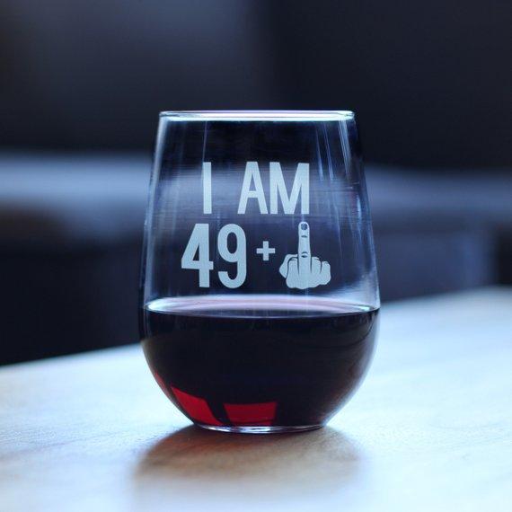 I Am 49 + 1 Middle Finger Funny Wine Glass