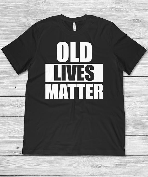 "40 birthday gag gift ideas ""Old Lives Matter"" T-Shirt"