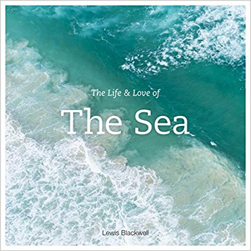 Ocean gifts The Life and Love of the Sea by Lewis Blackwell