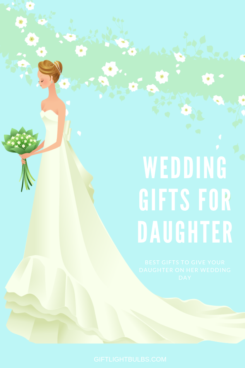 Unique Gifts To Give Your Daughter On Her Wedding Day Gift Light Bulbs