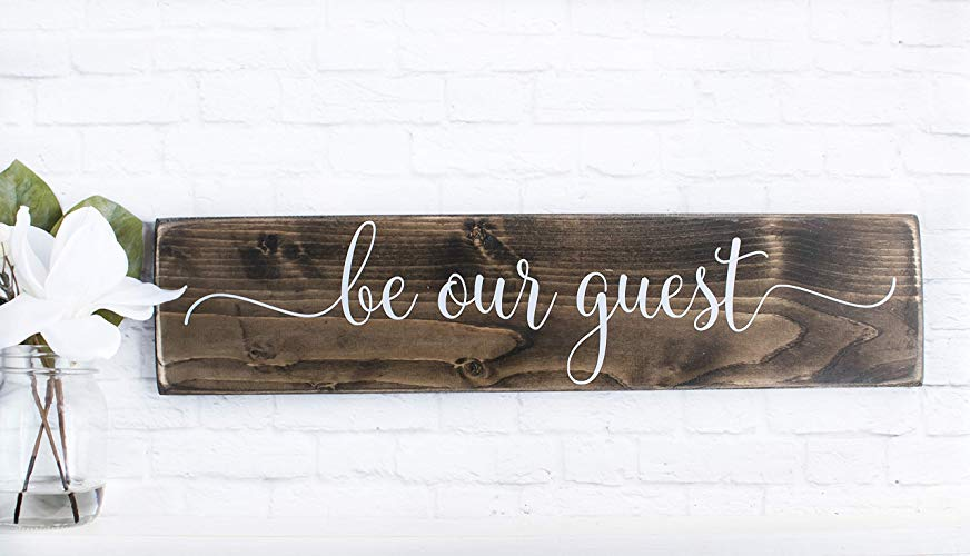 """""""Be Our Guest""""- Home Decor Sign"""