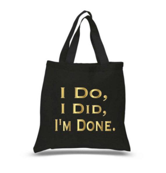 """I'm Done"" Reusable Bag"