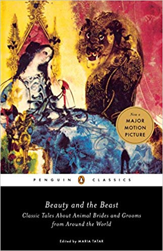 """""""Beauty And The Beast: Classic Tales About Animal Brides And Grooms From Around The World"""" by Maria Tatar"""