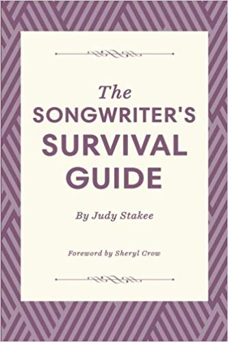 #1 Gift for Songwriters: The Songwriter's Survival Guide by Judy Stakee