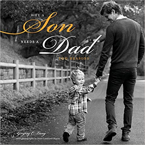 Great book for all dads: Why a Son Needs a Dad: 100 Reasons