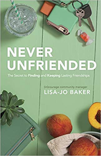 Neighbor moving away gift: Never Unfriended - The Secret to Finding & Keeping Lasting Friendships