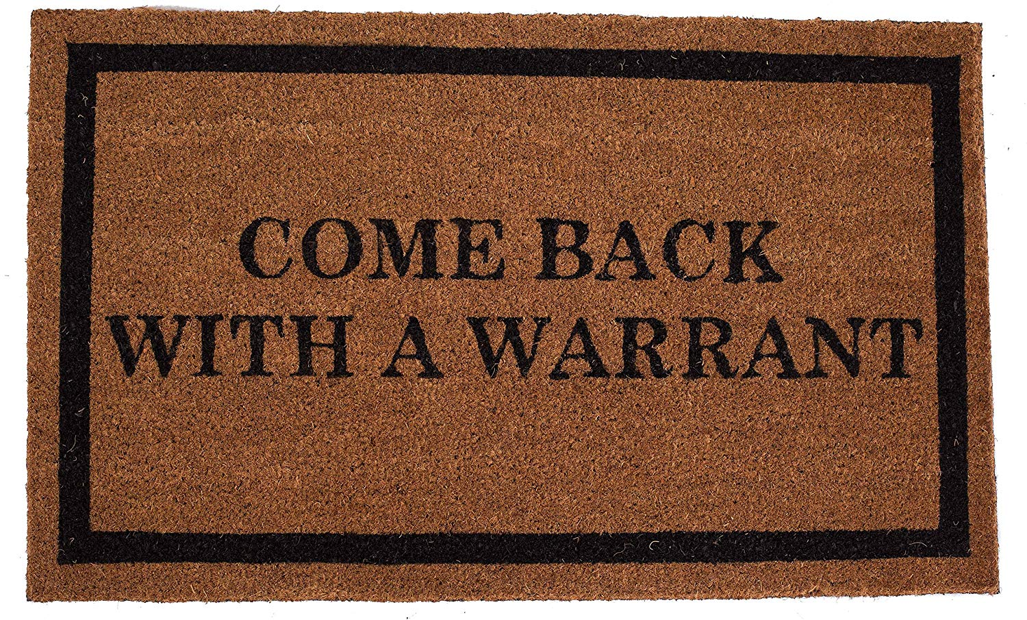 Come Back with a Warrant Coir Doormat