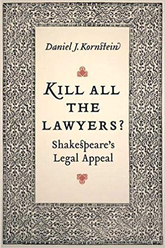 Kill All the Lawyers Shakespeare's Legal Appeal